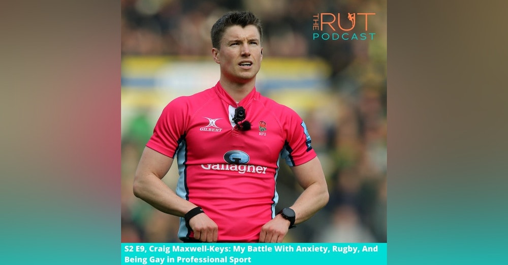Craig Maxwell-Keys, 2020 Premiership Final Referee: Battling Anxiety and Being Gay in Rugby