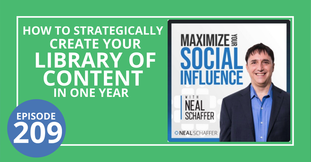 209: How to Strategically Create Your Library of Content in One Year