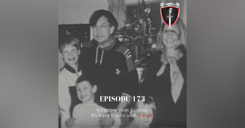 "Episode 174: Stranger Than Fiction: Richard Crafts and ""Fargo"""