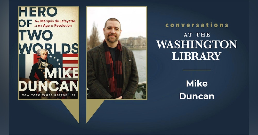 212. Recruiting the Hero of Two Worlds with Mike Duncan