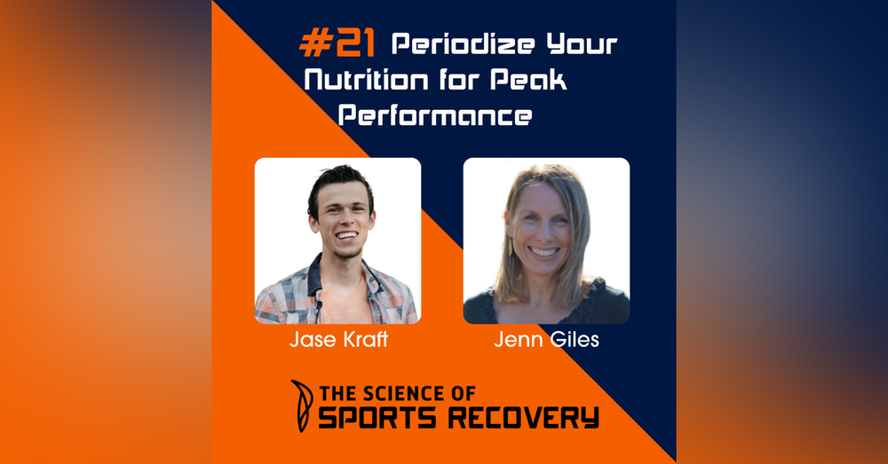 21: Periodize Your Nutrition for Optimal Performance -Jenn Giles
