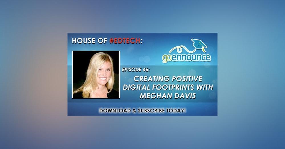 Creating Positive Digital Footprints with Meghan Davis - HoET046