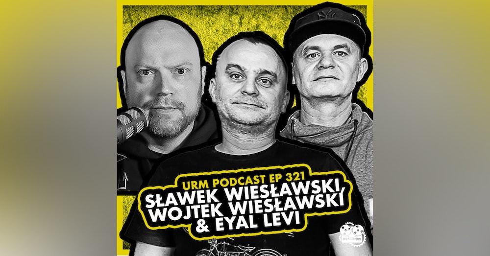 EP 321 | Sławek and Wojtek Wiesławski