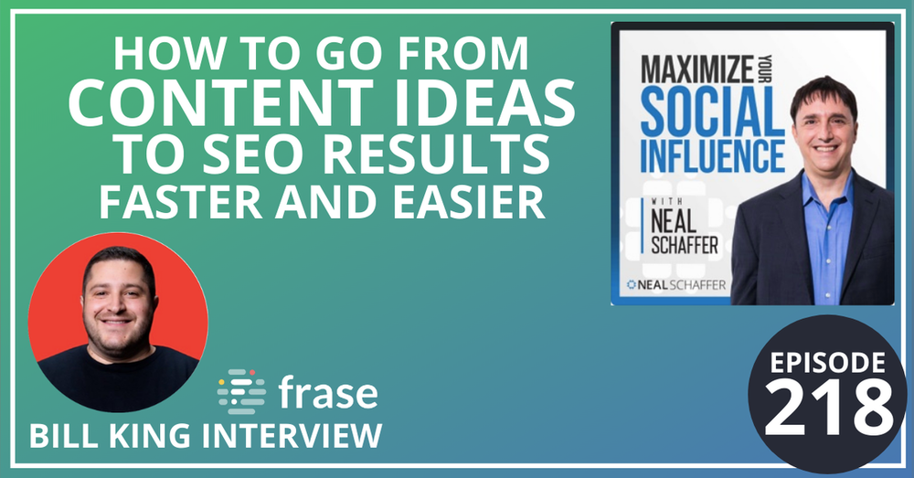 218: How to Go from Content Ideas to SEO Results Faster and Easier [Bill King @ Frase Interview]
