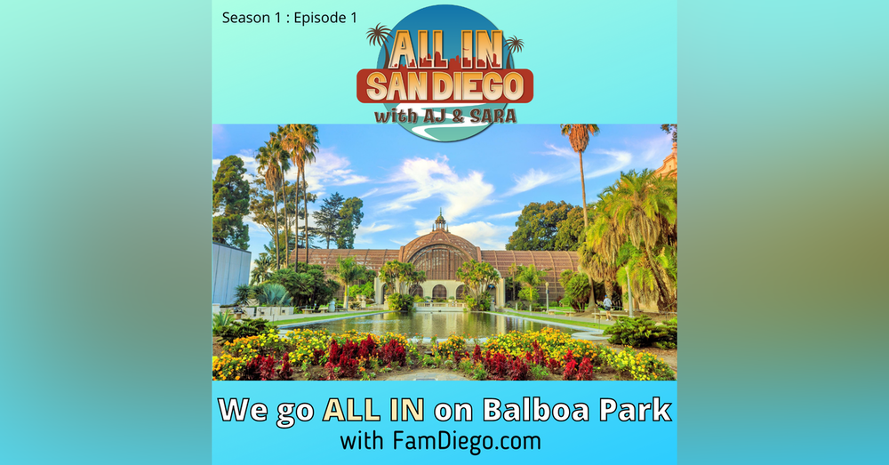 ALL IN on Balboa Park with Famdiego.com