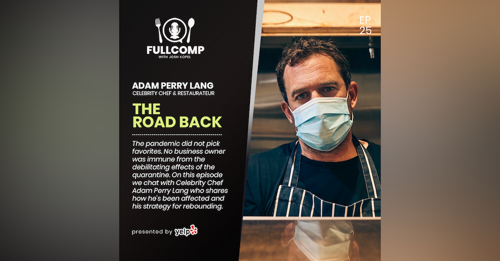 The Road Back: Adam Perry Lang, Celebrity Chef & Restaurateur