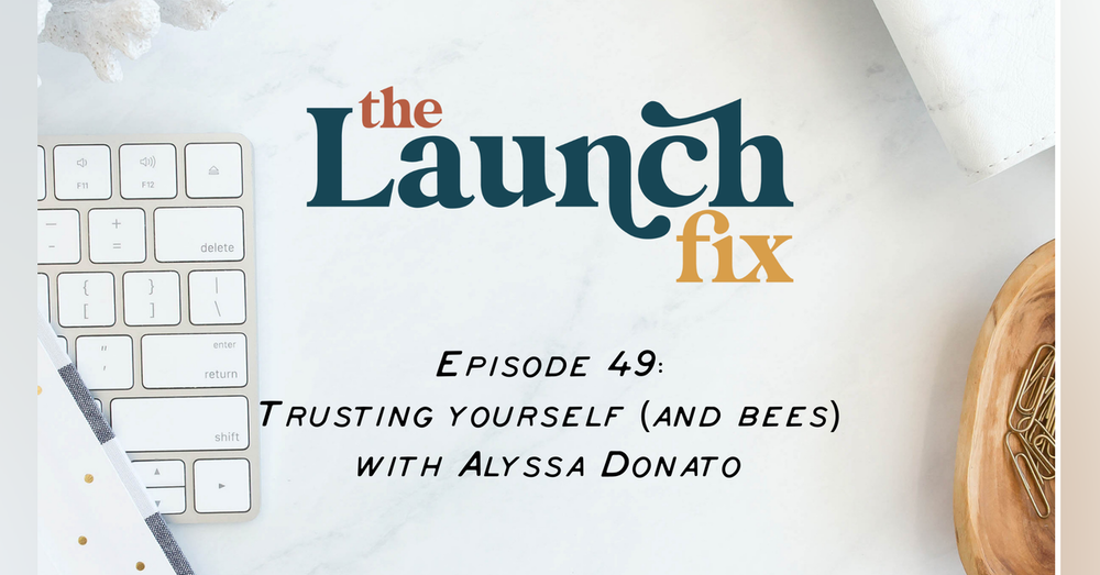 Trusting yourself (and bees) with Alyssa Donato