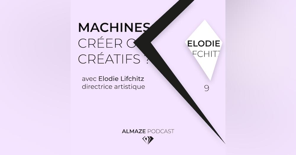 """""""On devenait des machines à créer plus que des créatifs"""" - Elodie Lifchitz"""