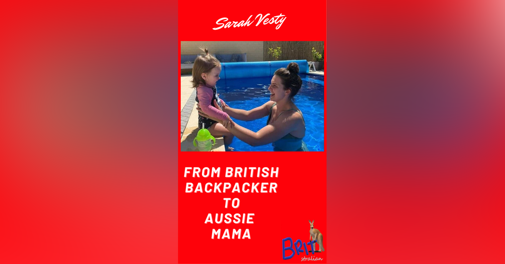 8: From British Backpacker To Aussie Mama