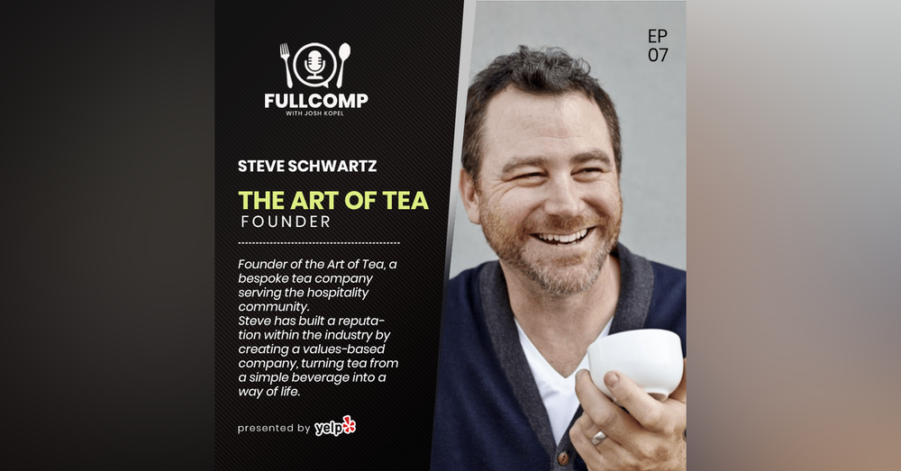 Building a Culture-First Company: Steve Schwartz, founder of The Art of Tea