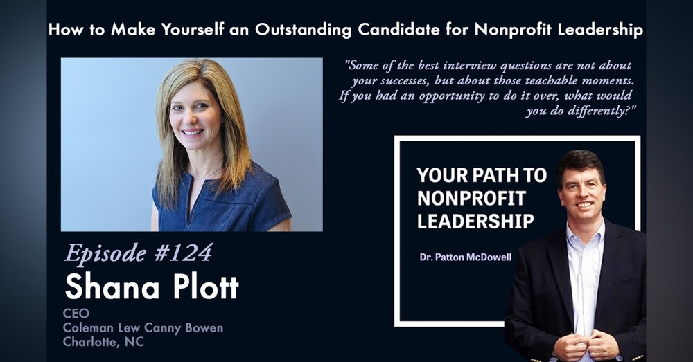 124: How to Make Yourself an Outstanding Candidate for Nonprofit Leadership (Shana Plott)