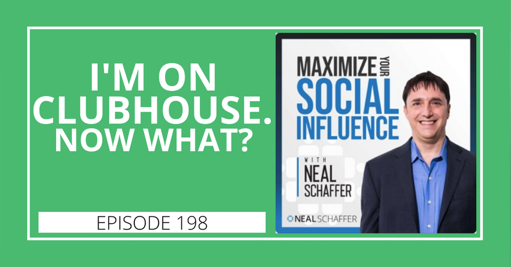 198: I'm On Clubhouse. Now What?