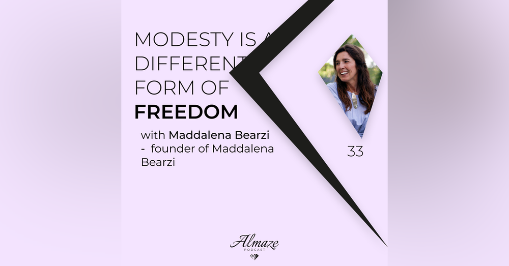 #33 Modesty in fashion and jewellery is a different form of freedom - Maddalena Bearzi