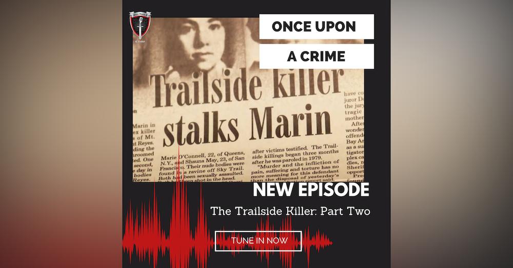 Episode 205: The Trailside Killer, Part 2