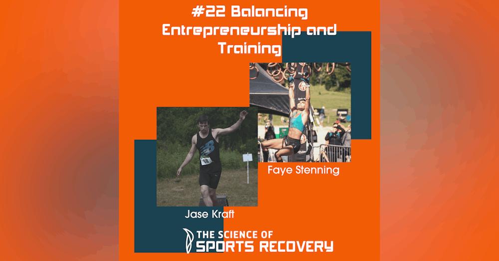 #22 How to Balance Entrepreneurship & Training with Faye Stenning
