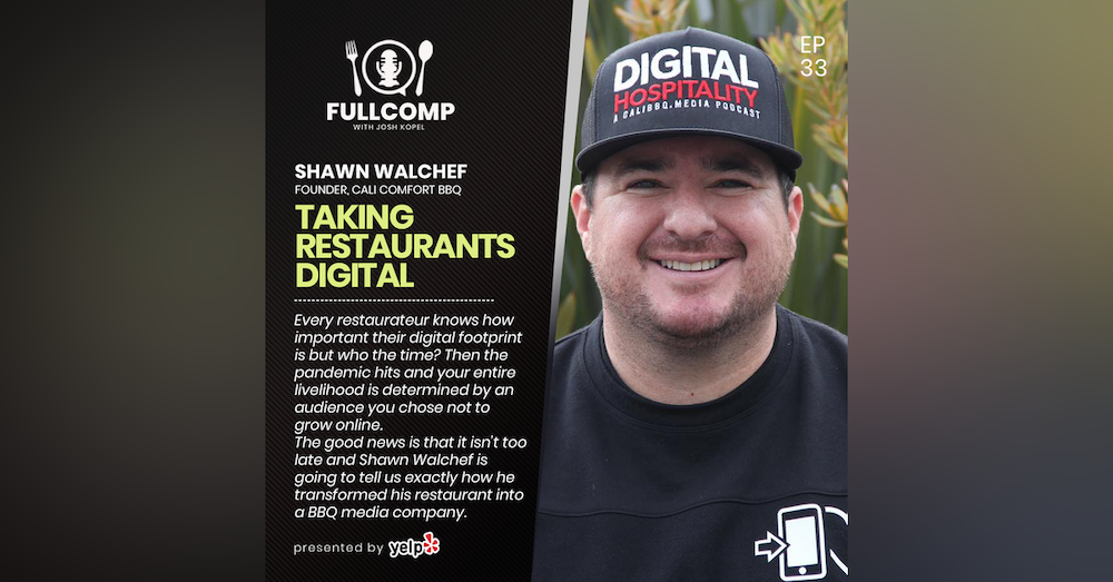 Transform Your Restaurant Into A Media Company: Shawn Walchef founder of Cali Comfort BBQ