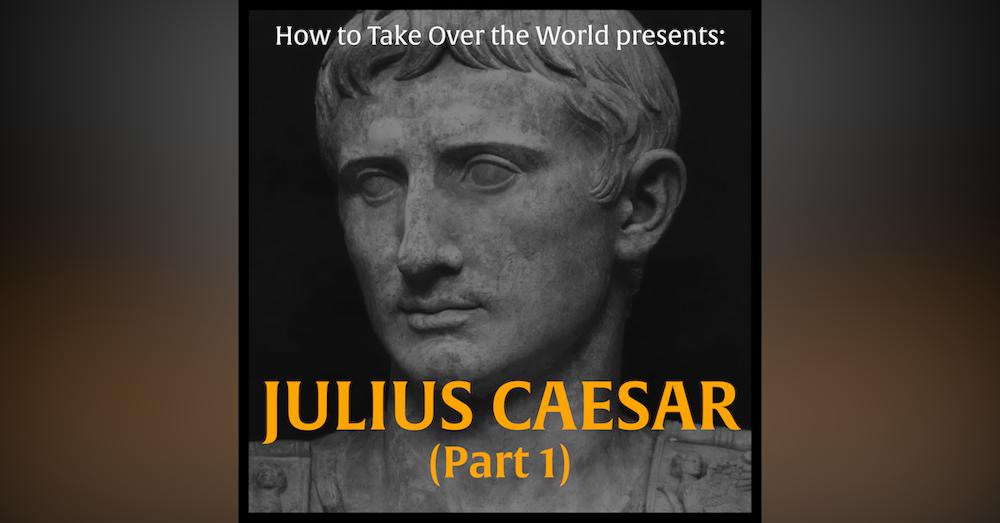 Julius Caesar (Part 1)