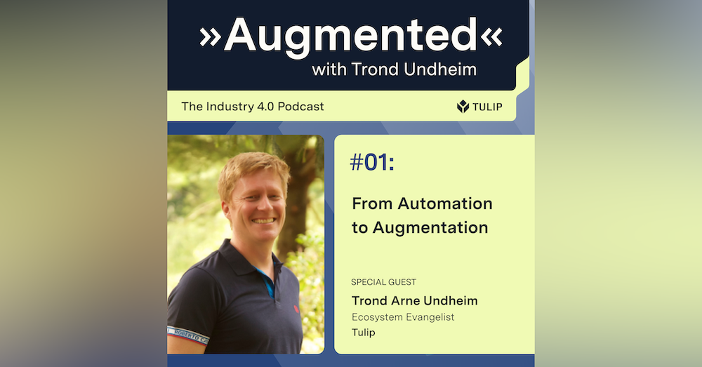 Automation to Augmentation - the podcast's vision to build a movement