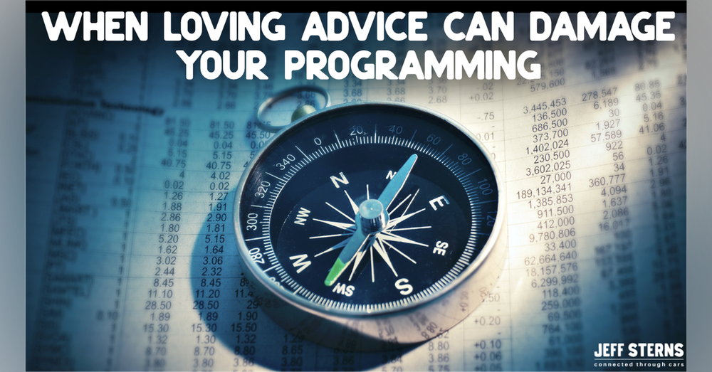 WHEN LOVING ADVICE CAN DAMAGE YOUR PROGRAMMING | BILLY W. MERRITT