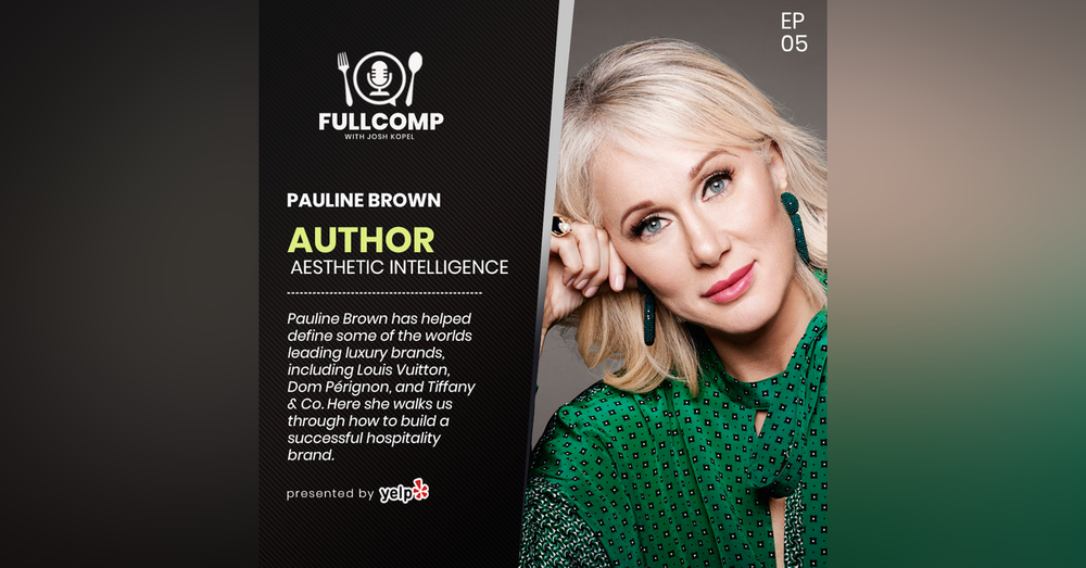 Master Your Restaurant's Brand: Pauline Brown, Former Chairman of Louis Vuitton