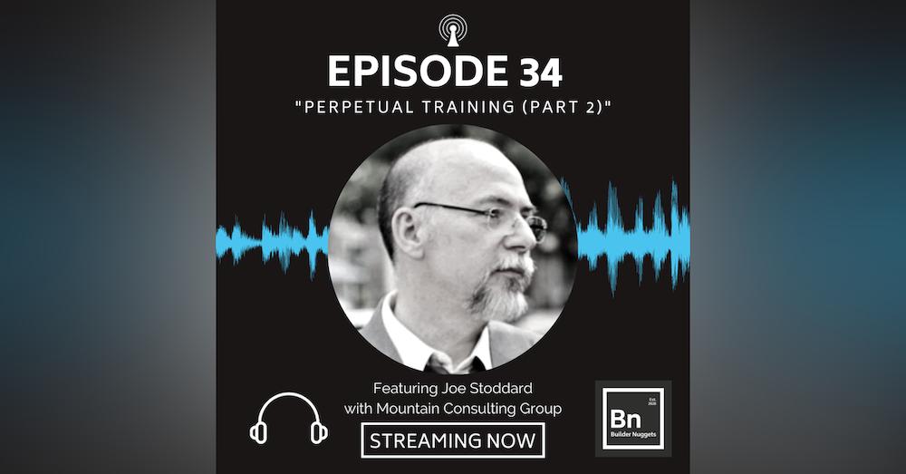 EP 34: Perpetual Training (Part 2)