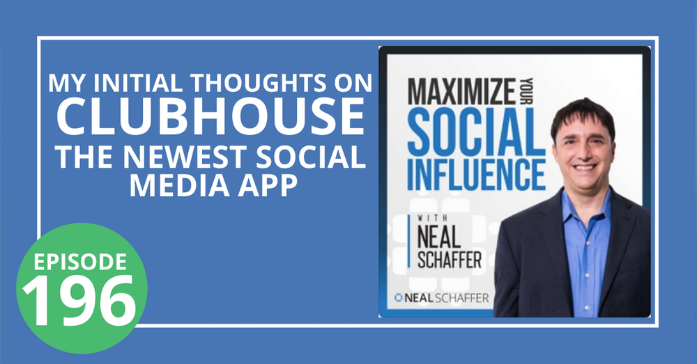 196: My Initial Thoughts on Clubhouse, the Newest Social Media App