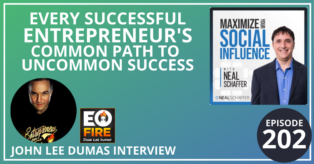 202: Every Successful Entrepreneur's Common Path to Uncommon Success (John Lee Dumas Interview)