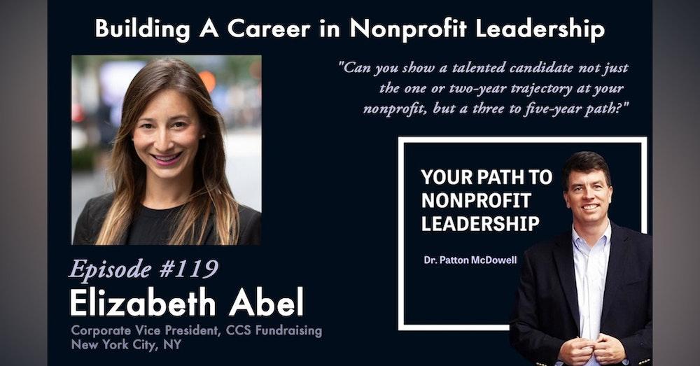 119: Building A Career in Nonprofit Leadership (Elizabeth Abel)