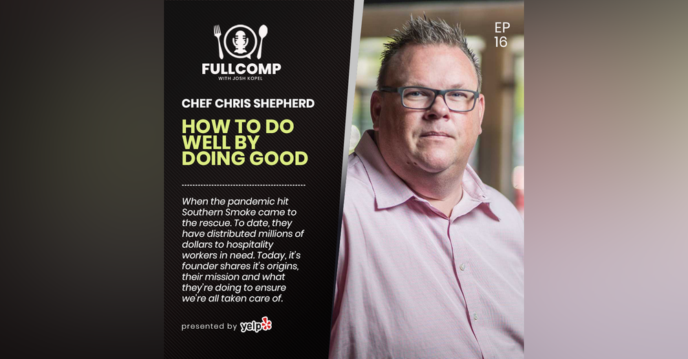 How To Do Well By Doing Good: Chef Chris Shepherd founder of Southern Smoke