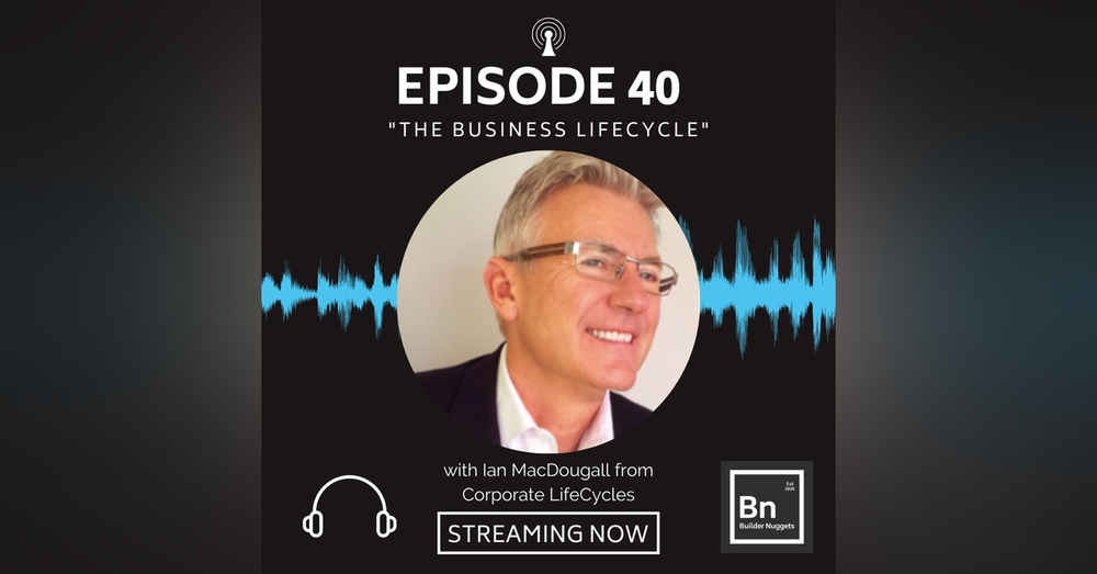 EP 40: The Business Lifecycle