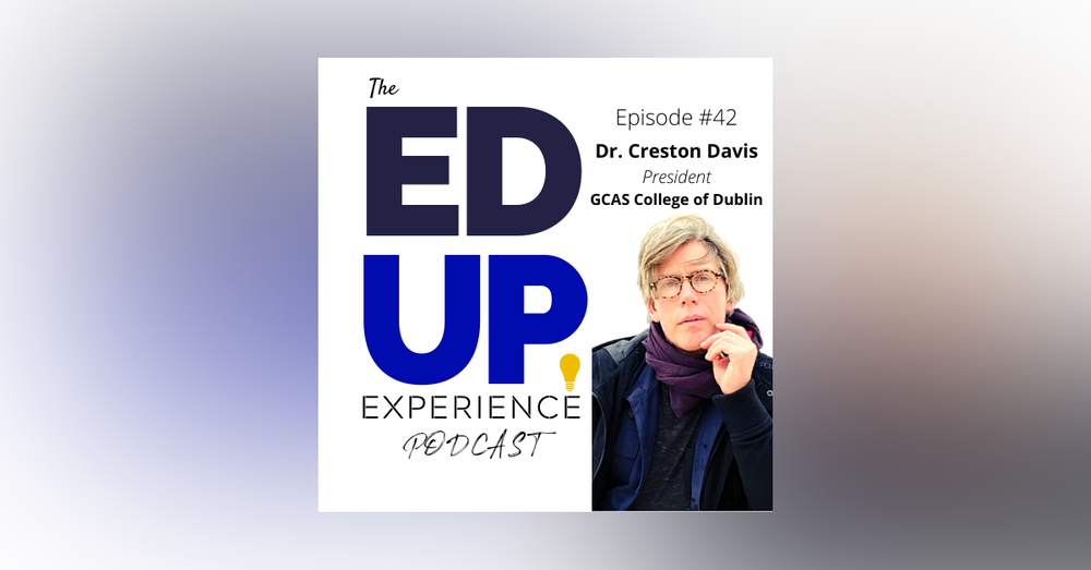 42: A New Model in Higher Education based on Quality, Financial Equity, and Cryptocurrency - with Dr. Creston Davis, Founder & CEO of GCAS College