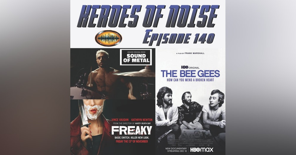 Episode 140 - Sound Of Metal, The Bee Gees: How Can You Mend A Broken Heart, and Freaky