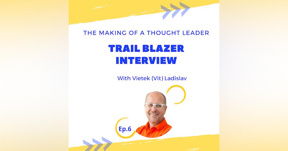 TMTL: Trail Blazer Interview with Vietek (Vit) Ladislav