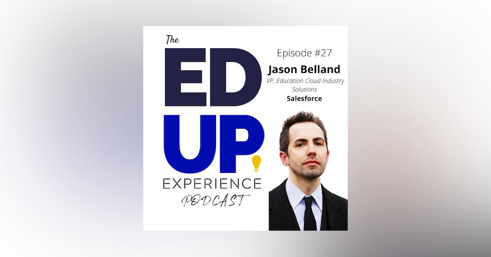 27: Jason Belland, VP, Education Cloud Industry Solutions, Salesforce