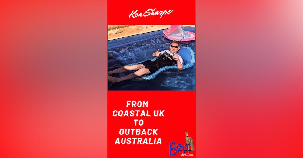 10: From Coastal UK To Outback Australia