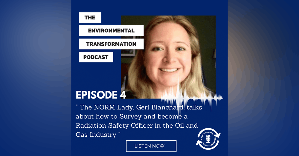 The NORM Lady, Geri Blanchard, talks about how to Survey and become a RSO in the Oil & Gas industry.