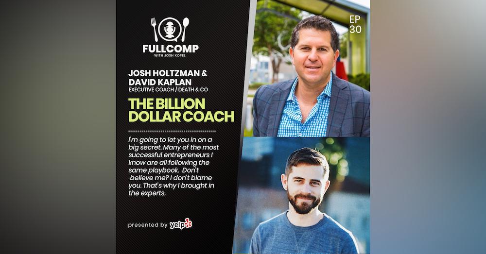 The Billion Dollar Coach: Executive Coach Josh Holtzman + David Kaplan, Death & Co.
