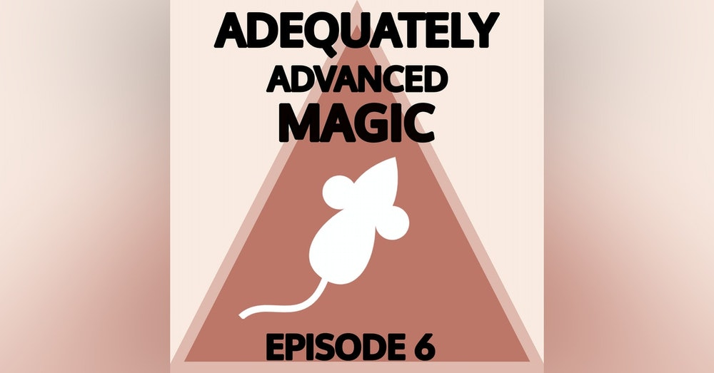 Episode 6: Unusually Large Mouse