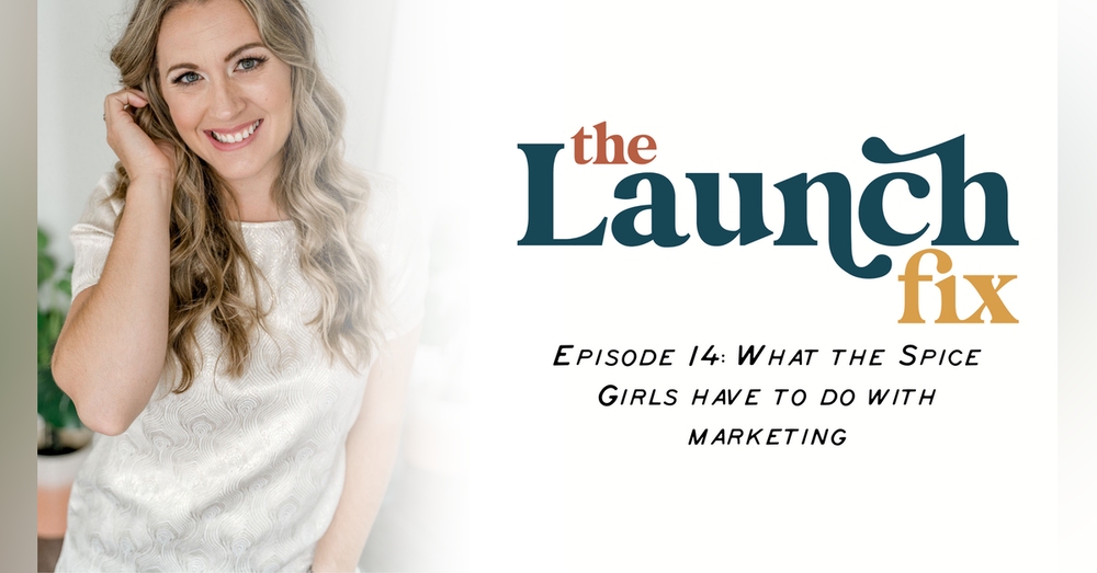 Episode 14: What the Spice Girls have to do with marketing