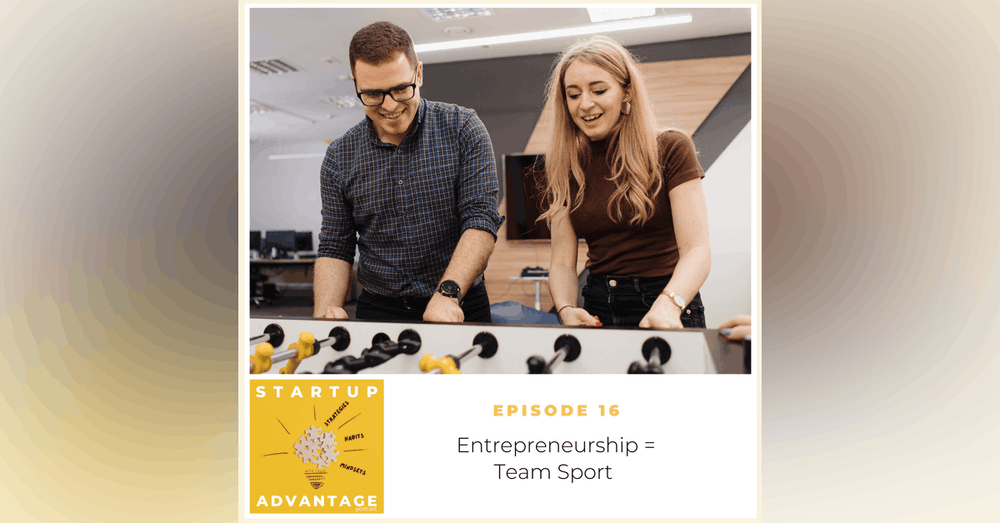3 Advantages When You Consider Entrepreneurship A Team Sport