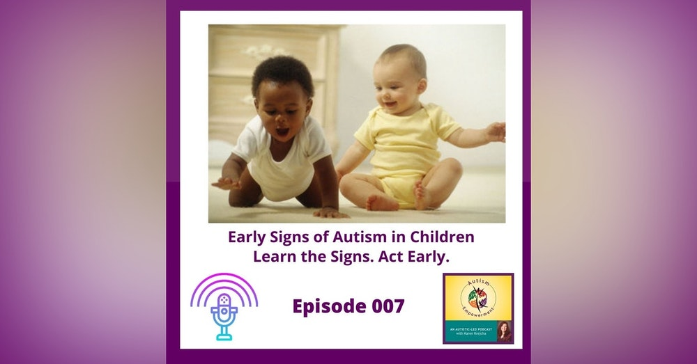Ep. 7: Early Signs of Autism in Children - Learn the Signs. Act Early.