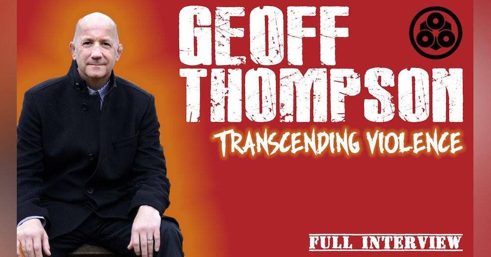 S6. Ep. 8: Geoff Thompson - Transcending Violence