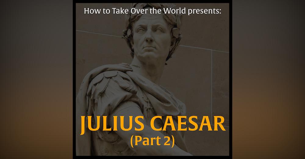 Julius Caesar (Part 2)