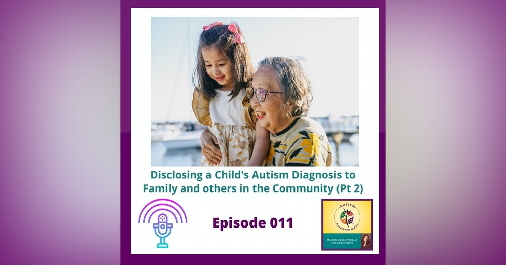 Ep. 11: Disclosing a Child's Autism Diagnosis to Family and others in the Community