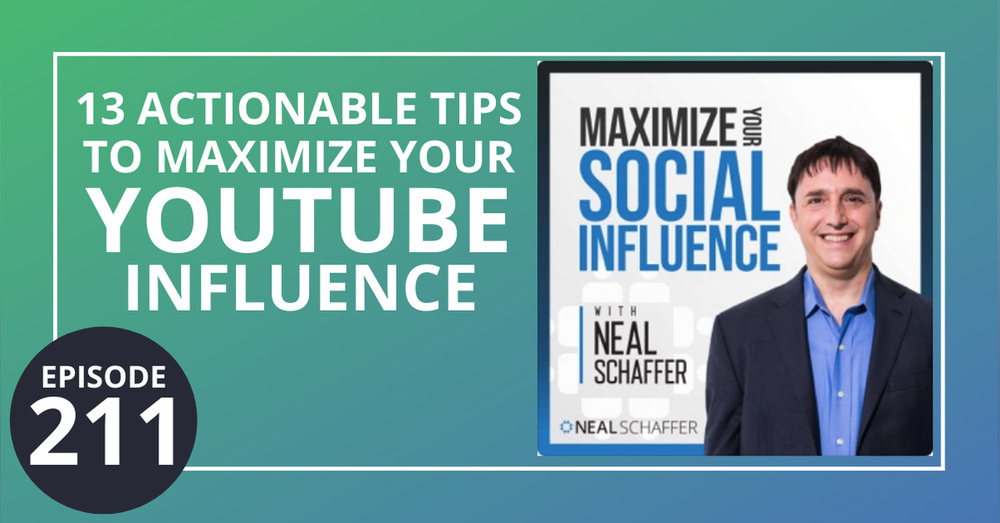 211: 13 Actionable Tips to Maximize Your YouTube Influence