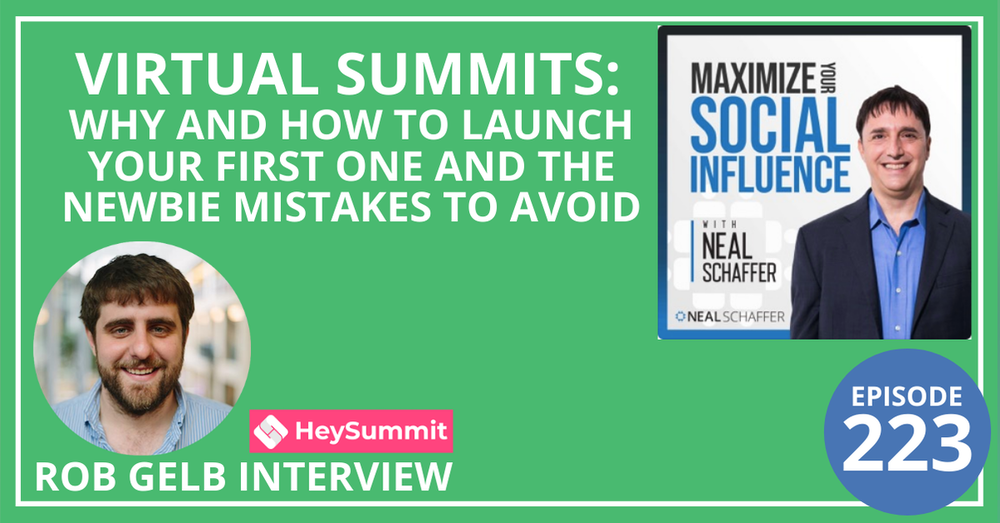 223: Virtual Summits: Why and How to Launch Your First One and the Newbie Mistakes to Avoid [Rob Gelb Interview]