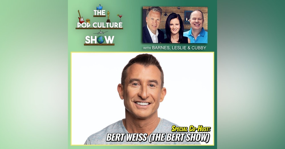 This Week in Pop Culture (Special Co-Host -> Bert Weiss): Hear The Biggest Pop Culture Moments from This Week