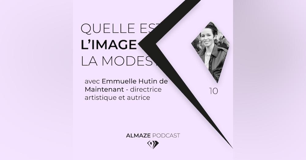 """""""L'image de la modestie serait l'absence d'image"""" - Emmanuelle Hutin de Maintenant"""