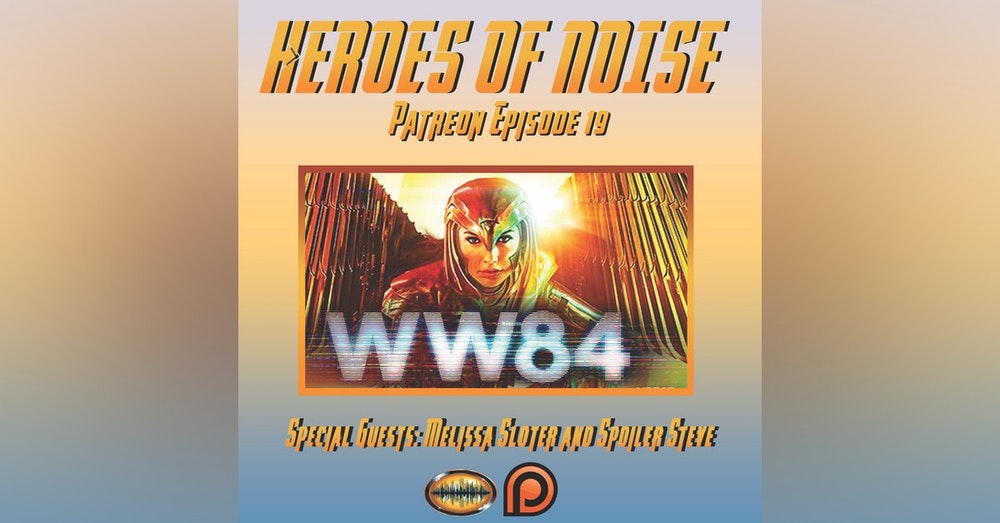 Bonus Episode: Patreon Ep 19 - Wonder Woman 1984 Review (SPOILERS)