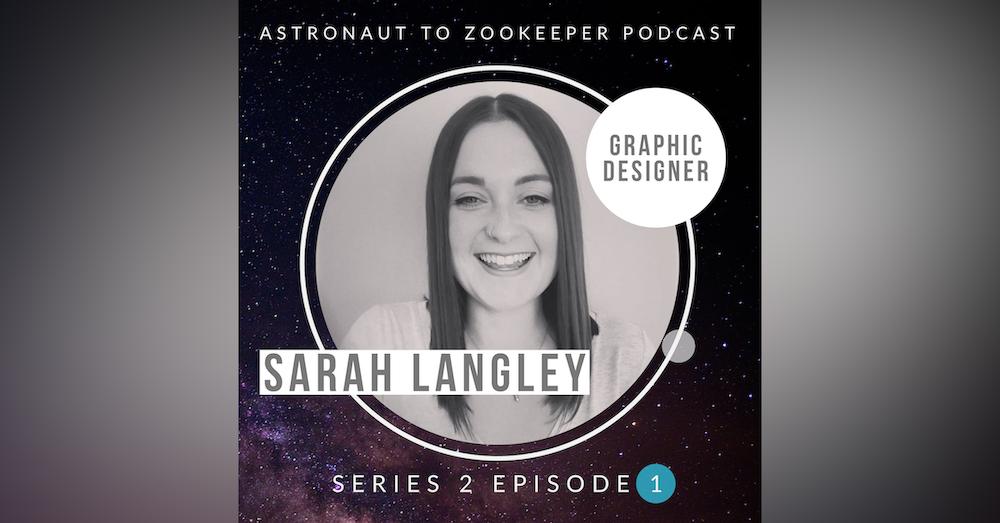 Graphic Designer - Sarah Langley